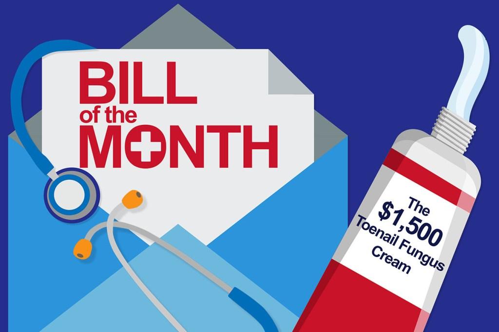 Bill Of The Month: For Toenail Fungus, A $1,500 Prescription ...